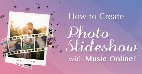How to Create Photo Slideshow with Music Online - AmoLink
